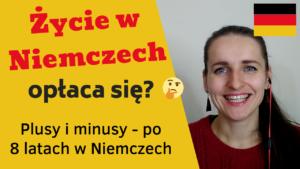 Warto wyjechać do Niemiec? Kliknij w link i czytaj moje osobiste podsumowanie
