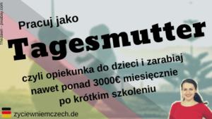 Jak pracować jako Tagesmutter i zarabiać 3000 i więcej miesięcznie? Kliknij i czytaj
